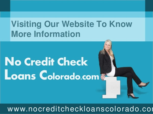 no-credit-check-loans-colorado-get-away-the-humiliation-and-get-money-without-any-credit-check-5-638.jpg?cb=1452161017