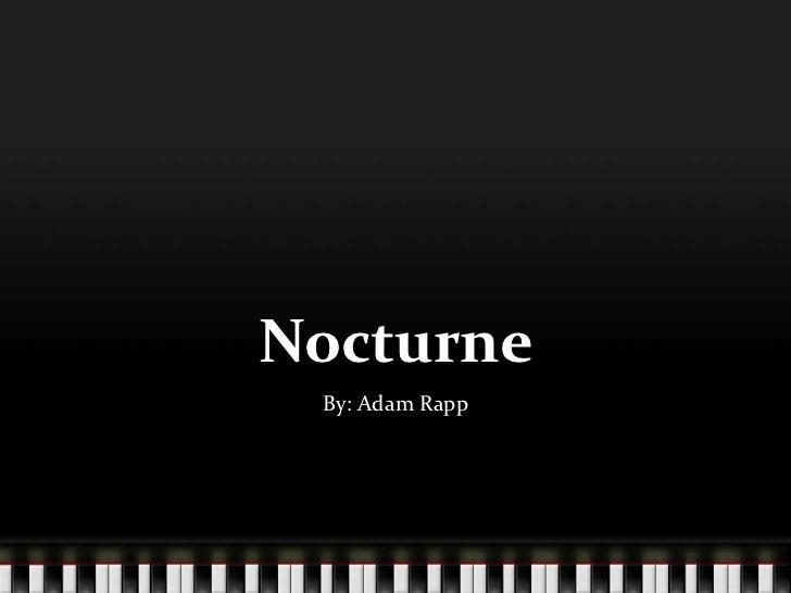 Nocturne<br />By: Adam Rapp<br />