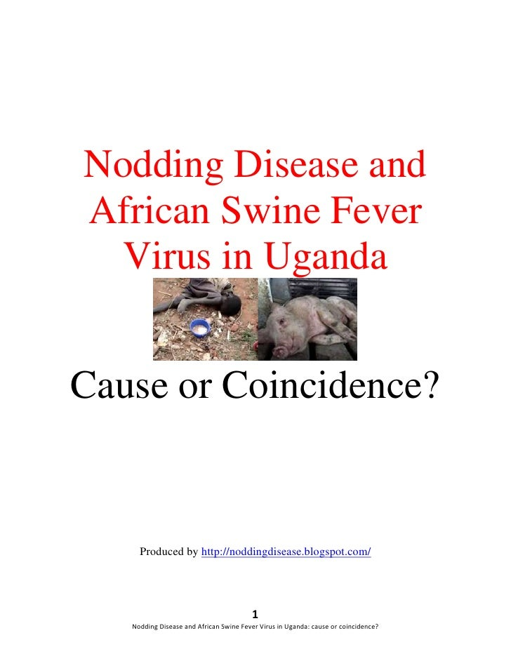 Nodding Disease andAfrican Swine Fever  Virus in UgandaCause or Coincidence?     Produced by http://noddingdisease.blogspo...
