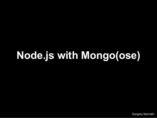 Node.js with mongo(ose)