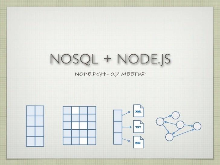 NOSQL + NODE.JS   NODE.PGH - 0.7 MEETUP