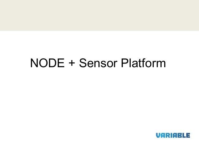 NODE + Sensor Platform