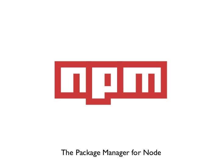 The Package Manager for Node