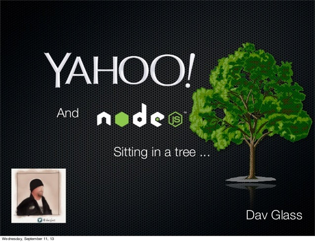 And Sitting in a tree ...  Dav Glass Wednesday, September 11, 13