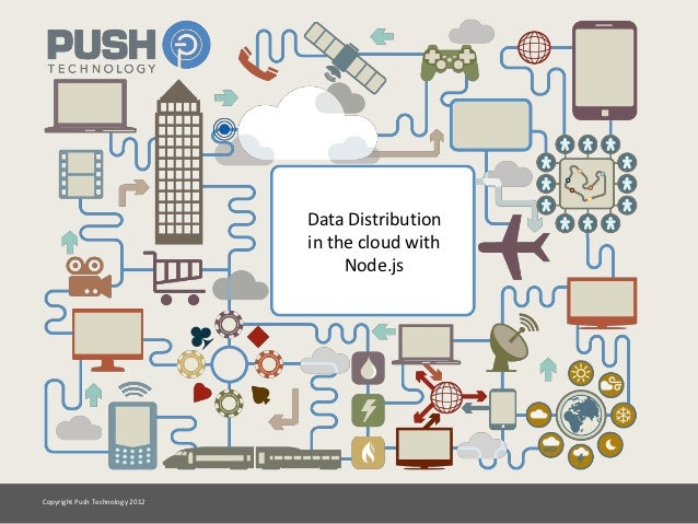 Data Distribution                                 in the cloud with                                      Node.jsCopyright ...