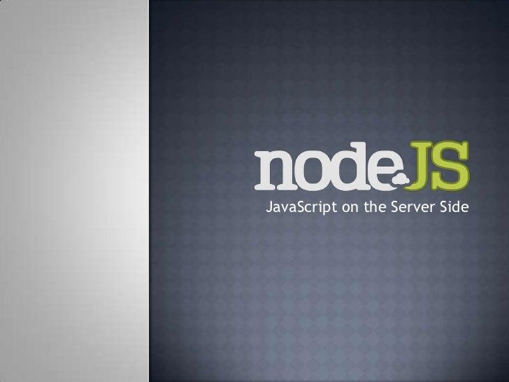 JavaScript on the Server Side<br />