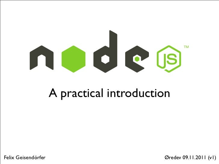 Nodejs a-practical-introduction-oredev