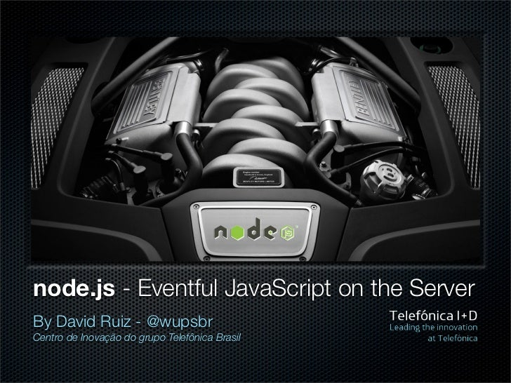 node.js - Eventful JavaScript on the Server