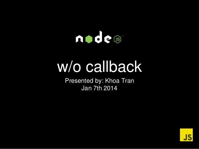 Nodejs wo callback[Khoa Tran]