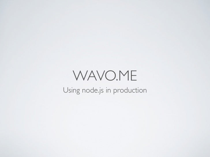 WAVO.MEUsing node.js in production