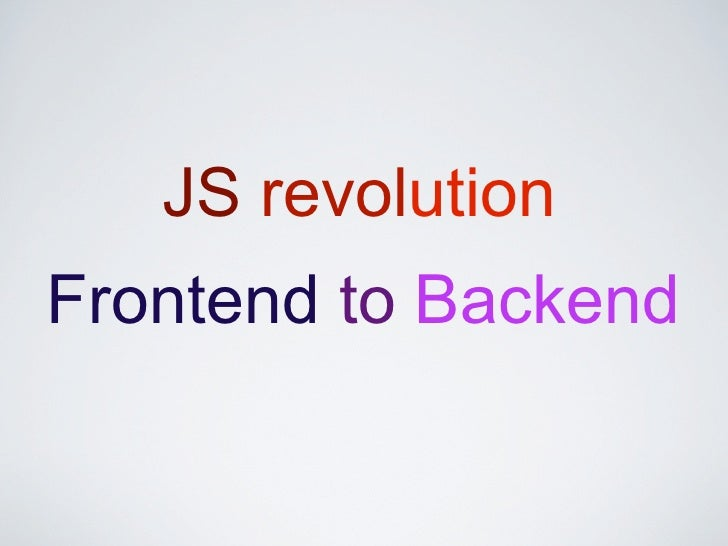 JS revolutionFrontend to Backend