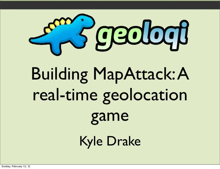 Building MapAttack: A                          real-time geolocation                                   game               ...