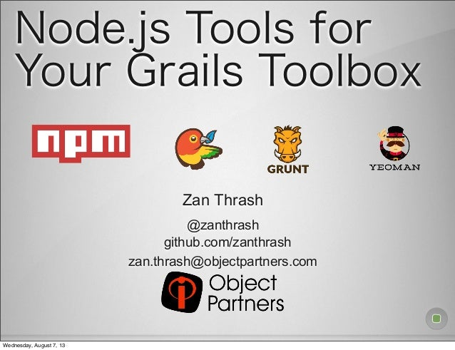 Node Tools For Your Grails Toolbox - Gr8Conf 2013