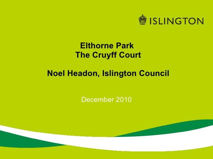 December 2010 Elthorne Park  The Cruyff Court Noel Headon, Islington Council
