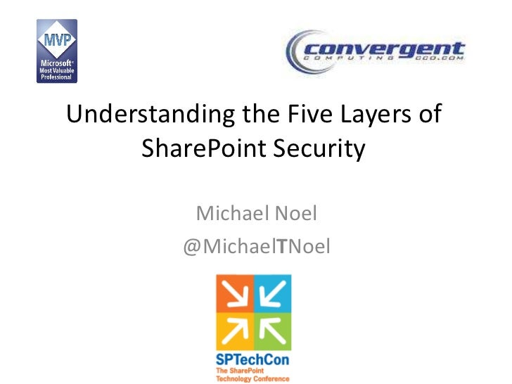 Understanding the Five Layers of     SharePoint Security          Michael Noel         @MichaelTNoel