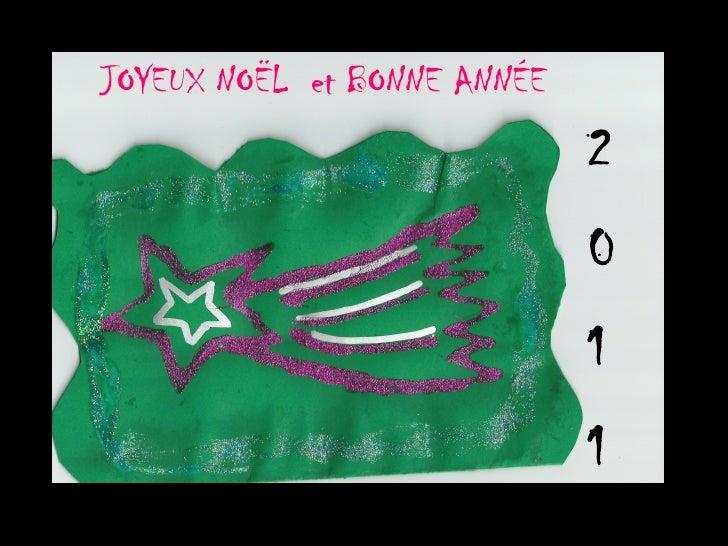 JOYEUX NOËL  et BONNE ANNÉE 2 0 1 1