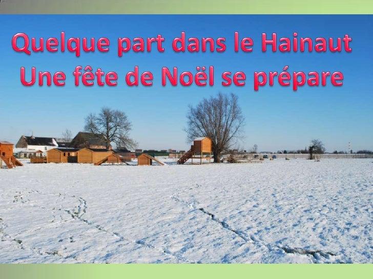 Quelque part dans le Hainaut<br />Une fête de Noël se prépare <br />