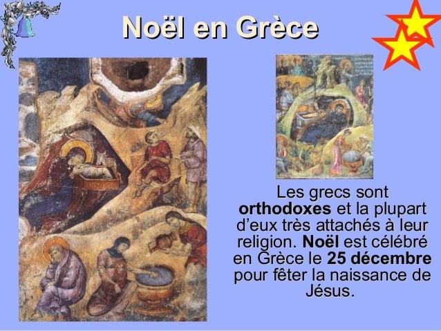 NNoël en Grèceoël en Grèce Les grecs sontLes grecs sont orthodoxeorthodoxess etet la plupartla plupart d'euxd'eux très att...