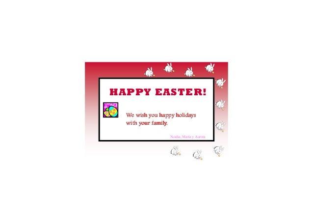 HAPPY EASTER! We wish you happy holidaysWe wish you happy holidaysWe wish you happy holidaysWe wish you happy holidays wit...