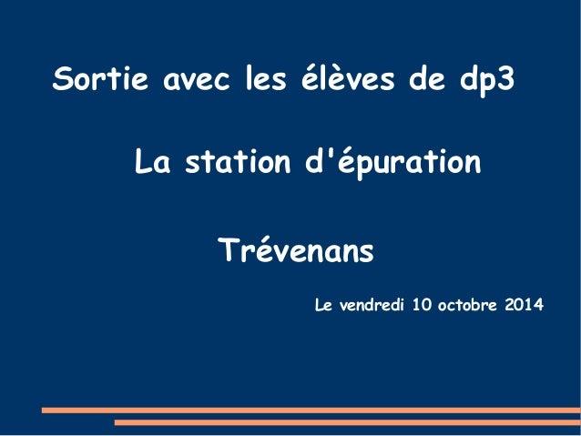 Sortie avec les élèves de dp3  La station d'épuration  Trévenans  Le vendredi 10 octobre 2014