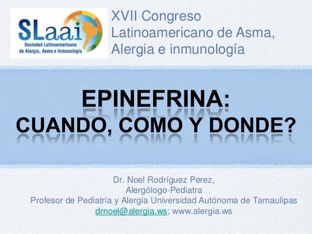 XVII Congreso                   Latinoamericano de Asma,                   Alergia e inmunología                     Dr. N...