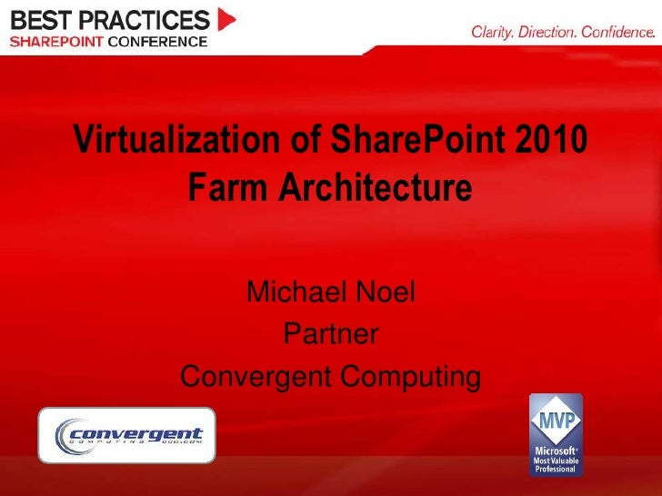Virtualization of SharePoint 2010 Farm Architecture<br />Michael Noel<br />Partner<br />Convergent Computing<br />1<br />