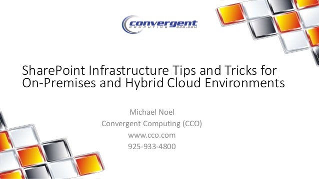 SharePoint Infrastructure Tips and Tricks for On-Premises and Hybrid Cloud Environments - East Bay SPUG