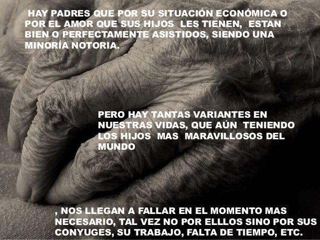 , NOS LLEGAN A FALLAR EN EL MOMENTO MAS NECESARIO, TAL VEZ NO POR ELLLOS SINO POR SUS CONYUGES, SU TRABAJO, FALTA DE TIEMP...