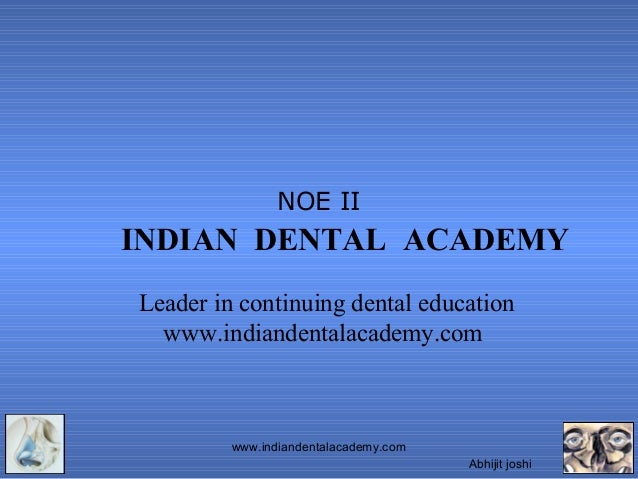 NOE II  INDIAN DENTAL ACADEMY Leader in continuing dental education www.indiandentalacademy.com  www.indiandentalacademy.c...
