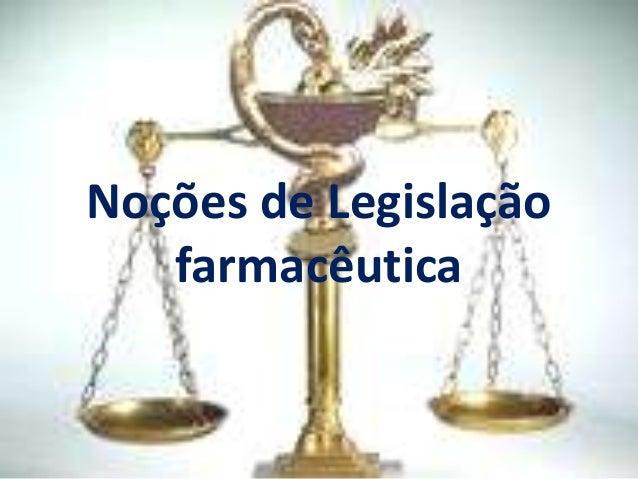 Noções de Legislação   farmacêutica