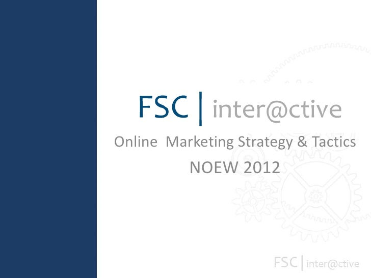 Online Marketing Strategy & Tactics          NOEW 2012
