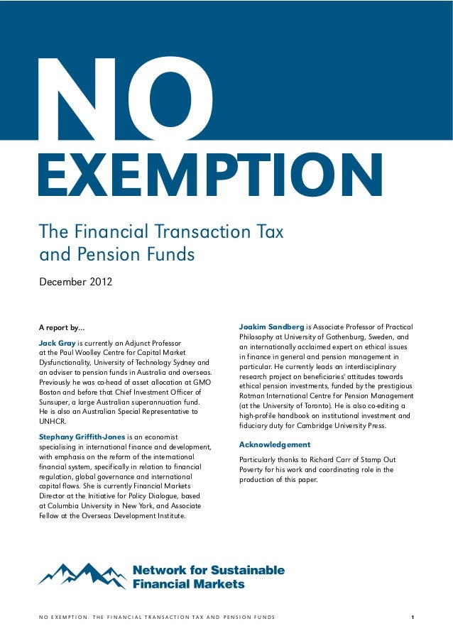 v    NO    EXEMPTION    The Financial Transaction Tax    and Pension Funds    December 2012    A report by…               ...
