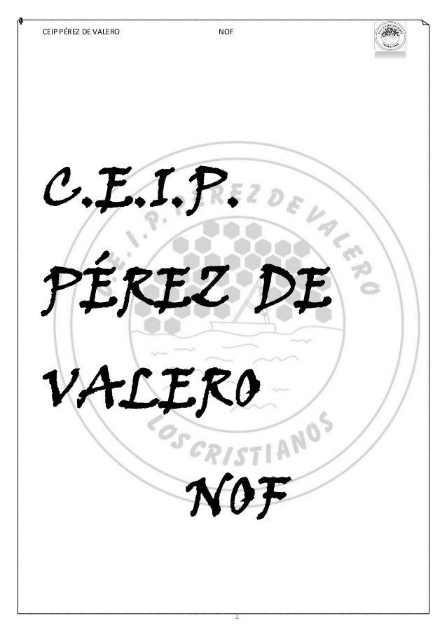 CEIP PÉREZ DE VALERO   NOFC.E.I.P.PÉREZ DEVALERO                       NOF                             1