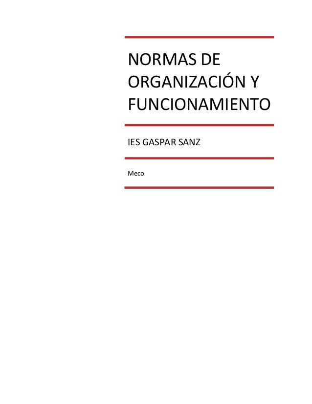 NORMAS DE  ORGANIZACIÓN Y  FUNCIONAMIENTO  IES GASPAR SANZ  Meco