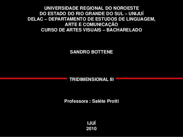 UNIVERSIDADE REGIONAL DO NOROESTE DO ESTADO DO RIO GRANDE DO SUL – UNIJUÍ DELAC – DEPARTAMENTO DE ESTUDOS DE LINGUAGEM, AR...