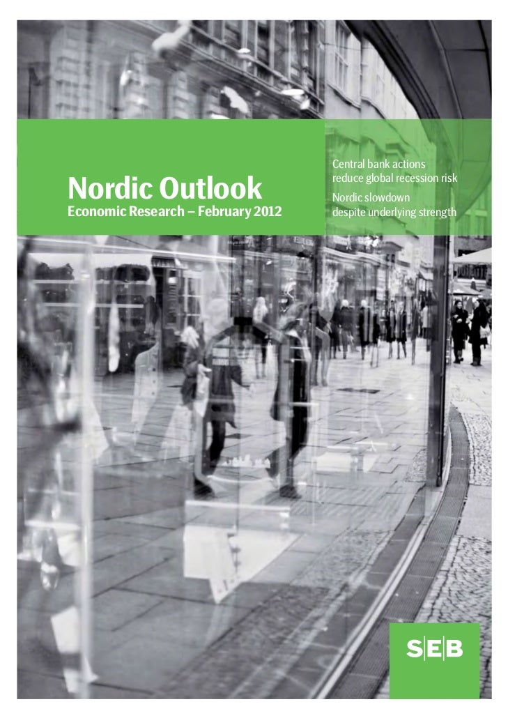 Central bank actions                                    reduce global recession riskNordic Outlook                      No...