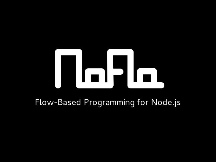 NoFlo - Flow-Based Programming for Node.js