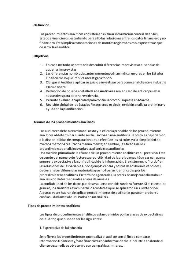 Definición Los procedimientosanalíticosconsistenenevaluarinformacióncontenidaenlos EstadosFinancieros,estudiandoparaellola...