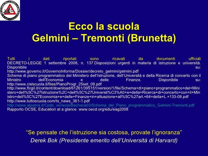 """Ecco la scuola Gelmini – Tremonti (Brunetta) """" Se pensate che l'istruzione sia costosa, provate l'ignoranza"""" Derek Bok (P..."""