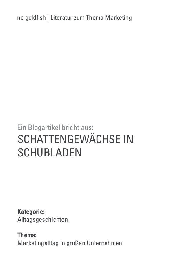 no gold!sh | Literatur zum Thema Marketing  Ein Blogartikel bricht aus:  SCHATTENGEWÄCHSE IN  SCHUBLADEN  Kategorie:  Allt...