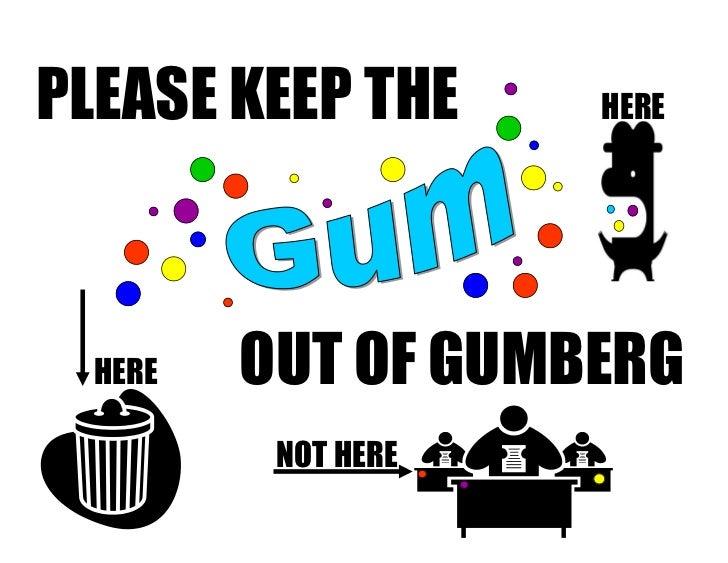 No Gum in Gumberg Sign