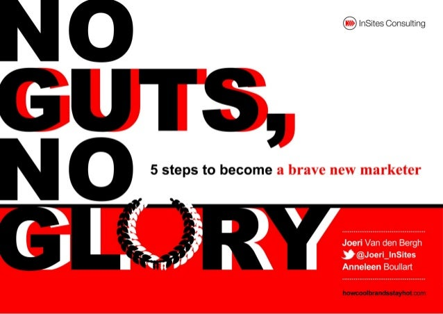 No guts, No glory: 5 steps to become a brave new marketer