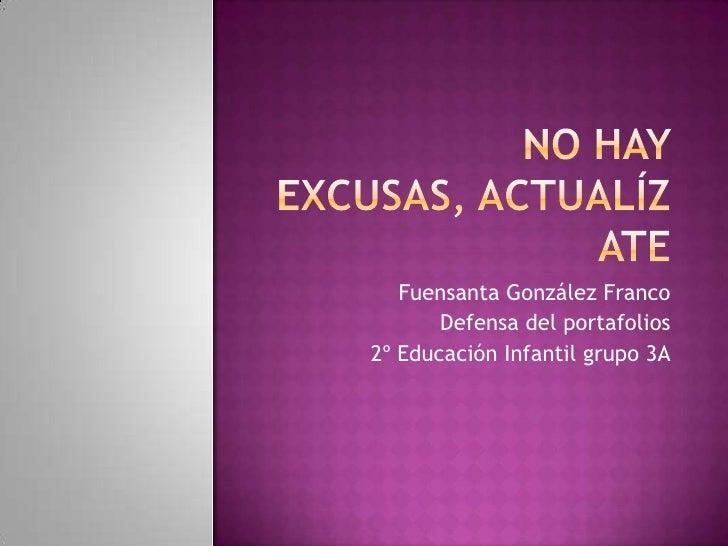 Fuensanta González Franco       Defensa del portafolios2º Educación Infantil grupo 3A