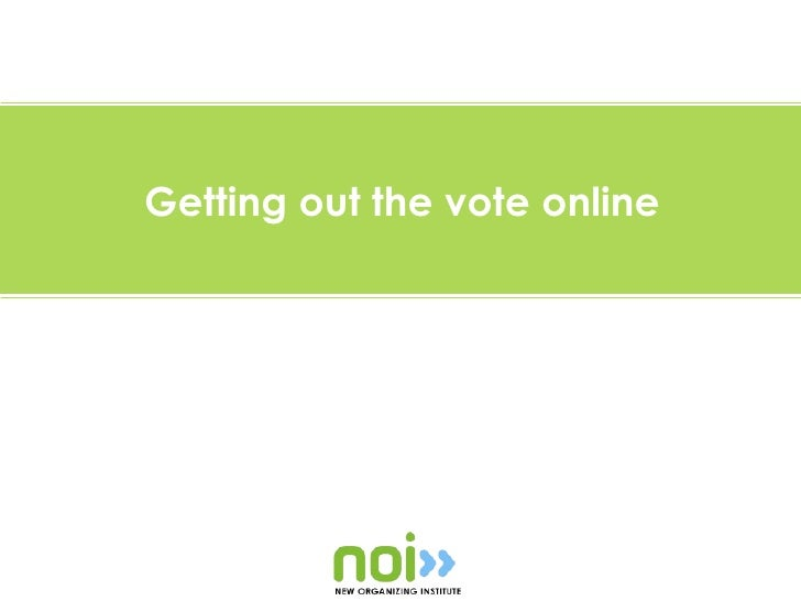 Getting out the vote online