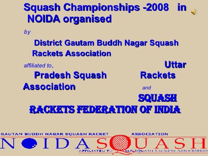 Noida Squash Tournaments   2008