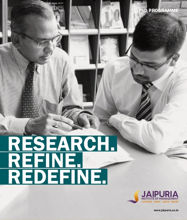 PhD PROGRAMME www.jaipuria.ac.in RESEARCH. REFINE. REDEFINE.