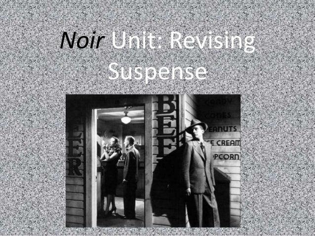 Noir Unit: Revising Suspense