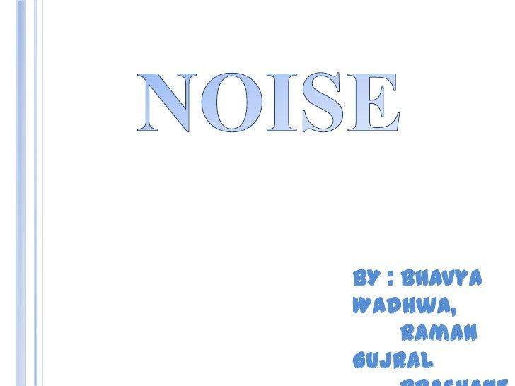 Noise 2.0