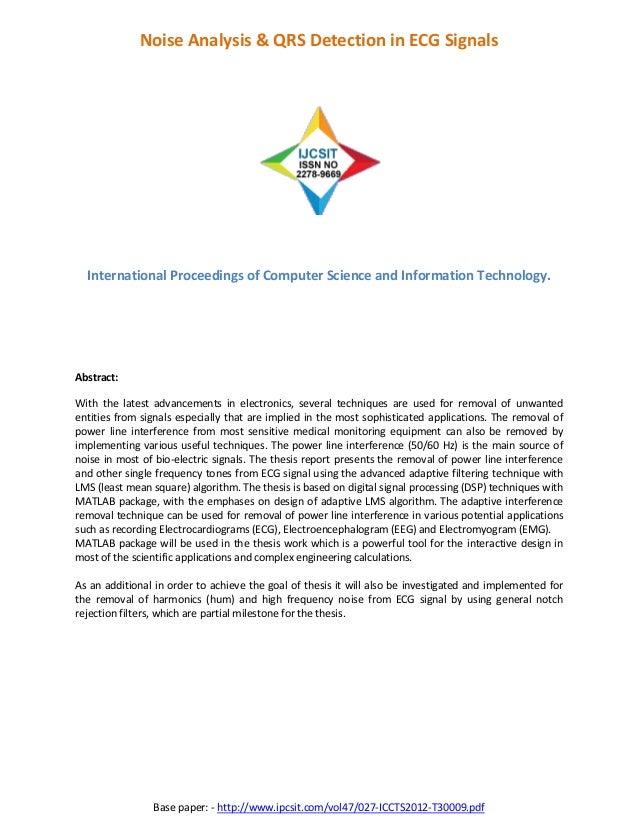 Base paper: - http://www.ipcsit.com/vol47/027-ICCTS2012-T30009.pdf Noise Analysis & QRS Detection in ECG Signals Internati...