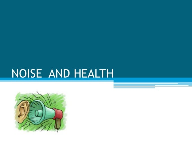 NOISE AND HEALTH